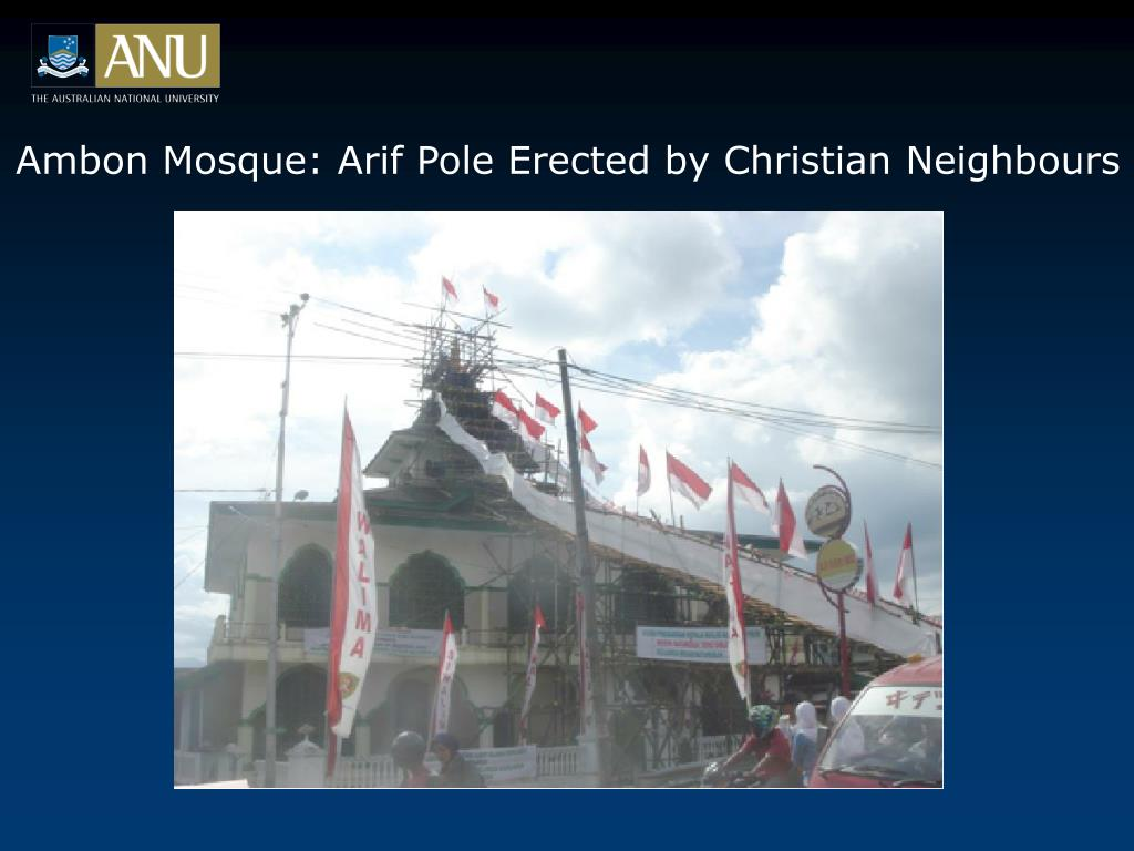 Ambon Mosque: Arif Pole Erected by Christian Neighbours