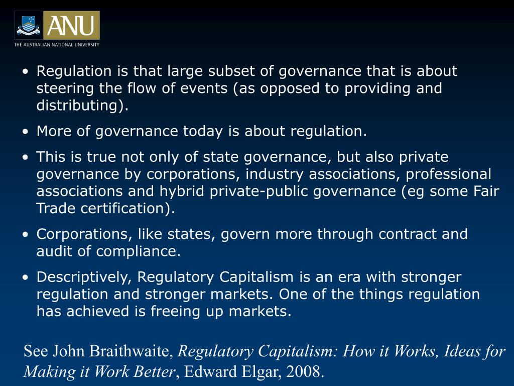 Regulation is that large subset of governance that is about steering the flow of events (as opposed to providing and distributing).