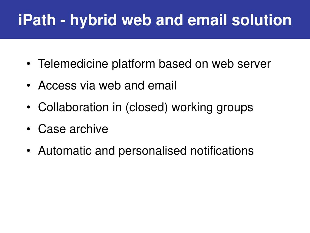 iPath - hybrid web and email solution