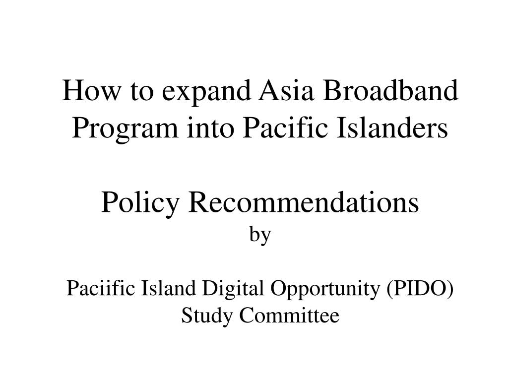 How to expand Asia Broadband Program into Pacific Islanders