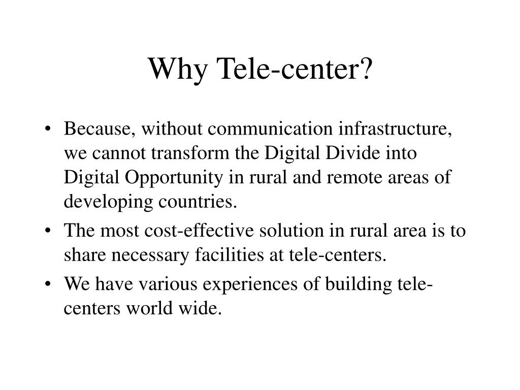 Why Tele-center?