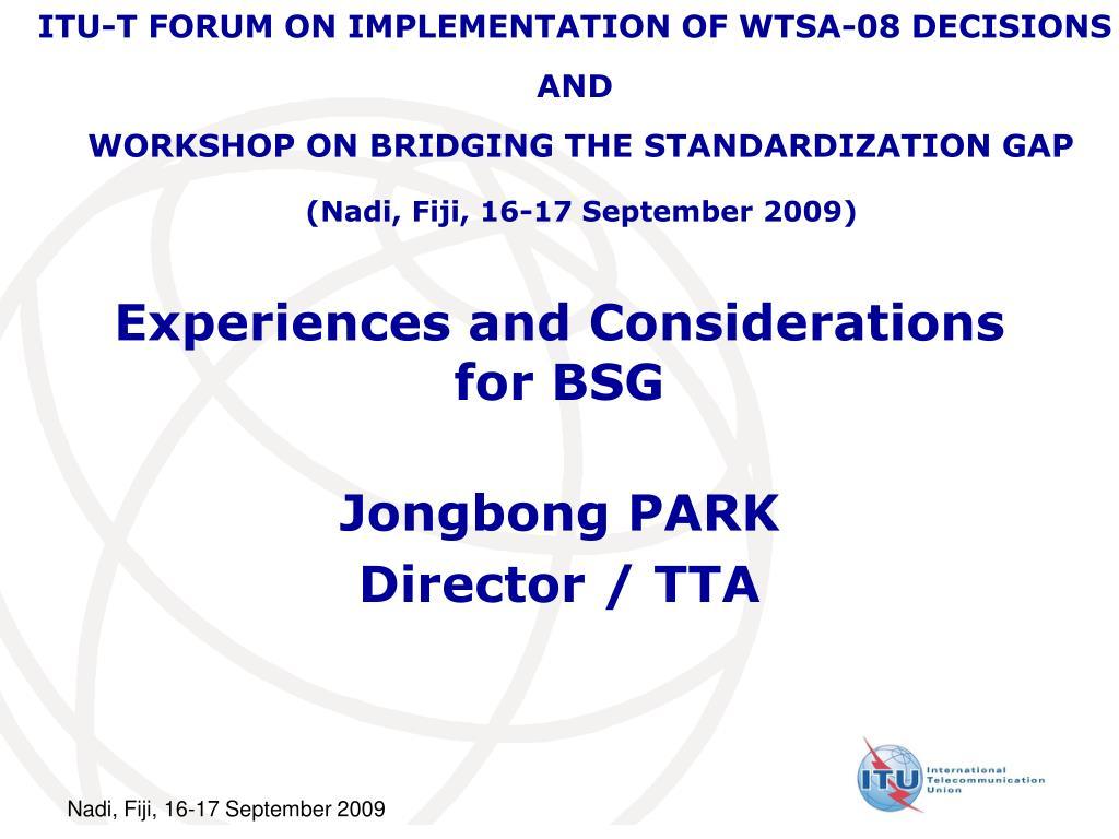 ITU-T FORUM ON IMPLEMENTATION OF WTSA-08 DECISIONS
