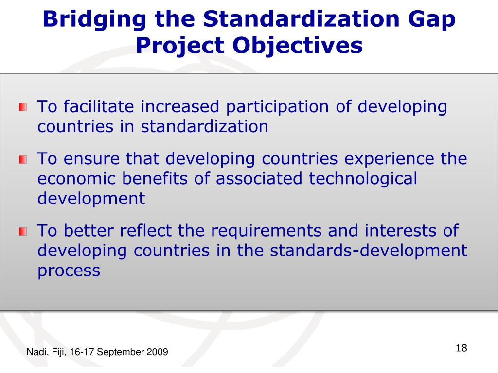 Bridging the Standardization Gap Project Objectives