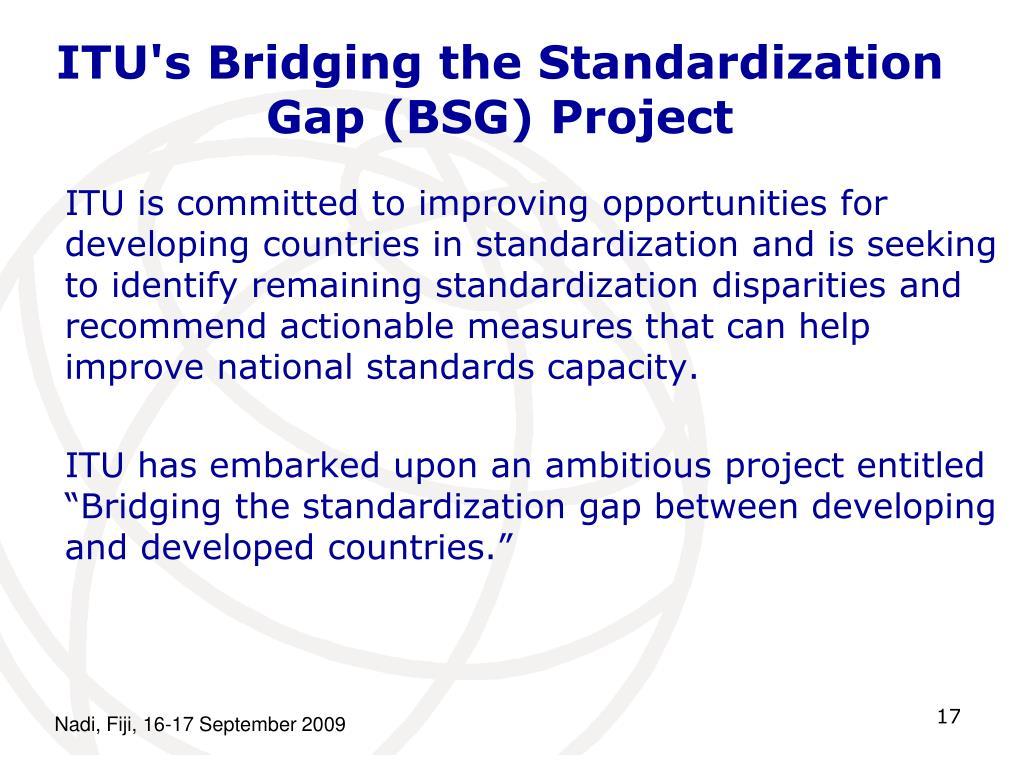 ITU's Bridging the Standardization Gap (BSG) Project