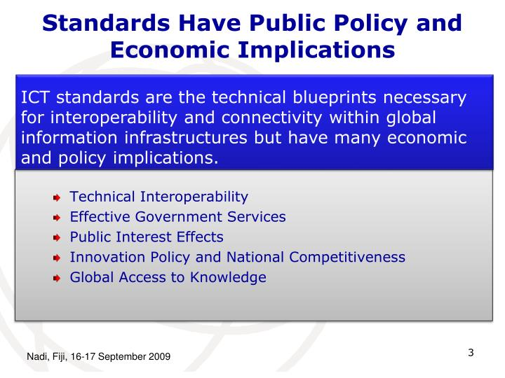 Standards have public policy and economic implications