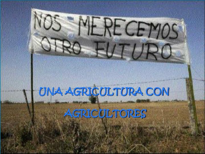 UNA AGRICULTURA CON