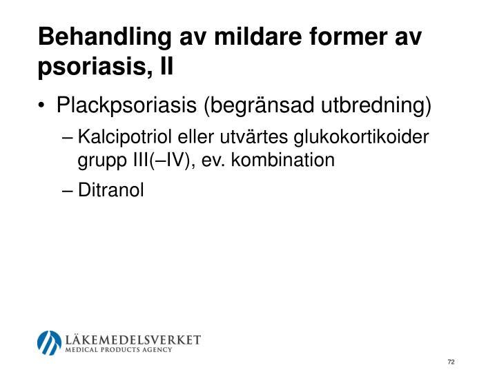 Behandling av mildare former av psoriasis, II