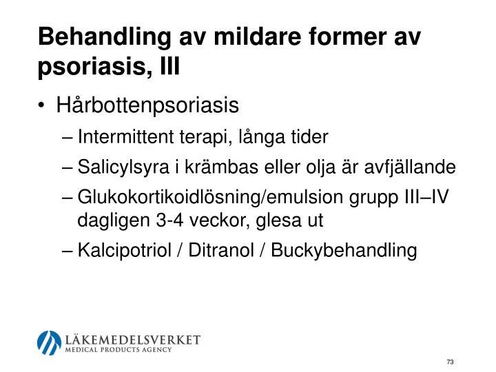 Behandling av mildare former av psoriasis, III