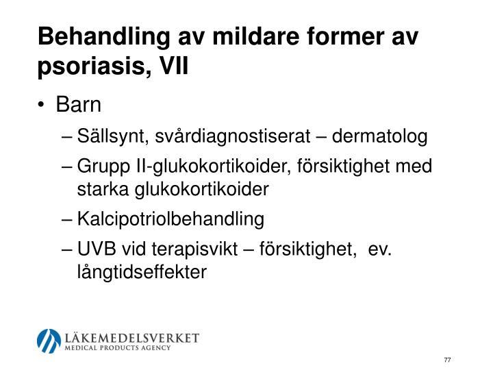 Behandling av mildare former av psoriasis, VII