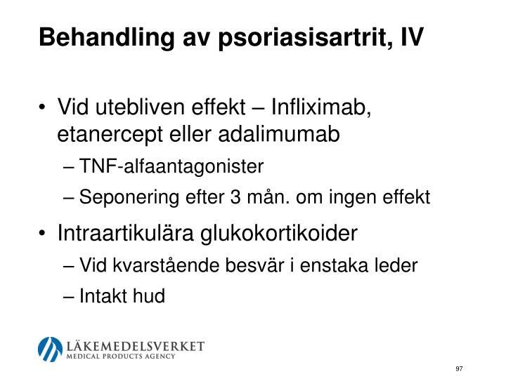 Behandling av psoriasisartrit, IV