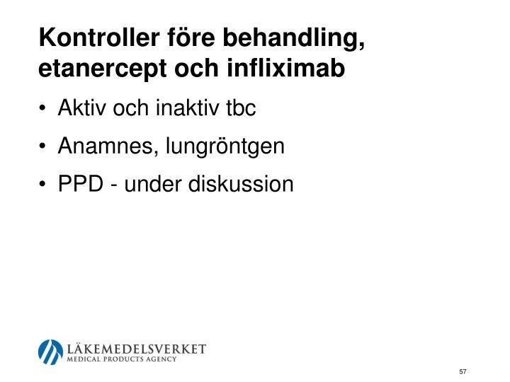 Kontroller före behandling, etanercept och infliximab