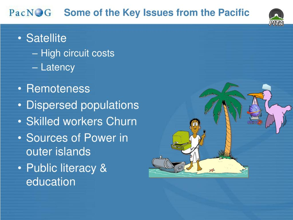 Some of the Key Issues from the Pacific