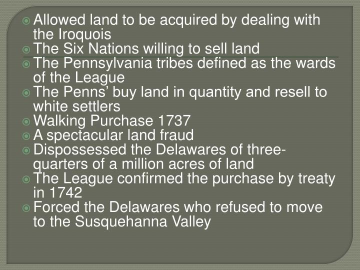 Allowed land to be acquired by dealing with the Iroquois
