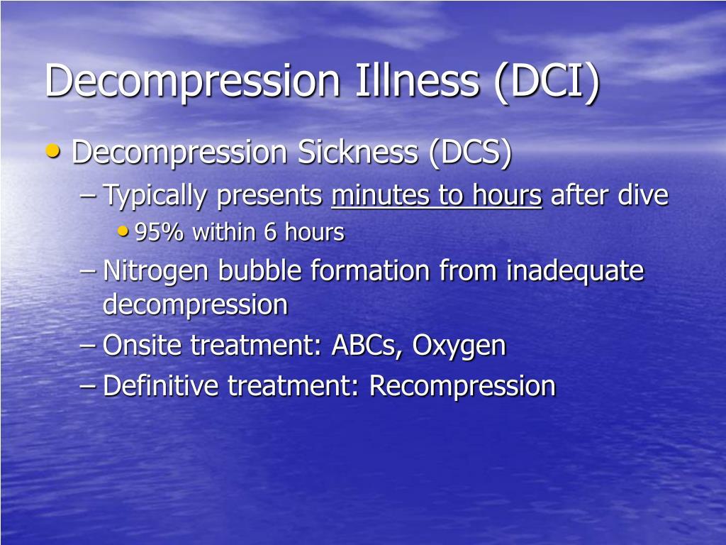 Decompression Illness (DCI)