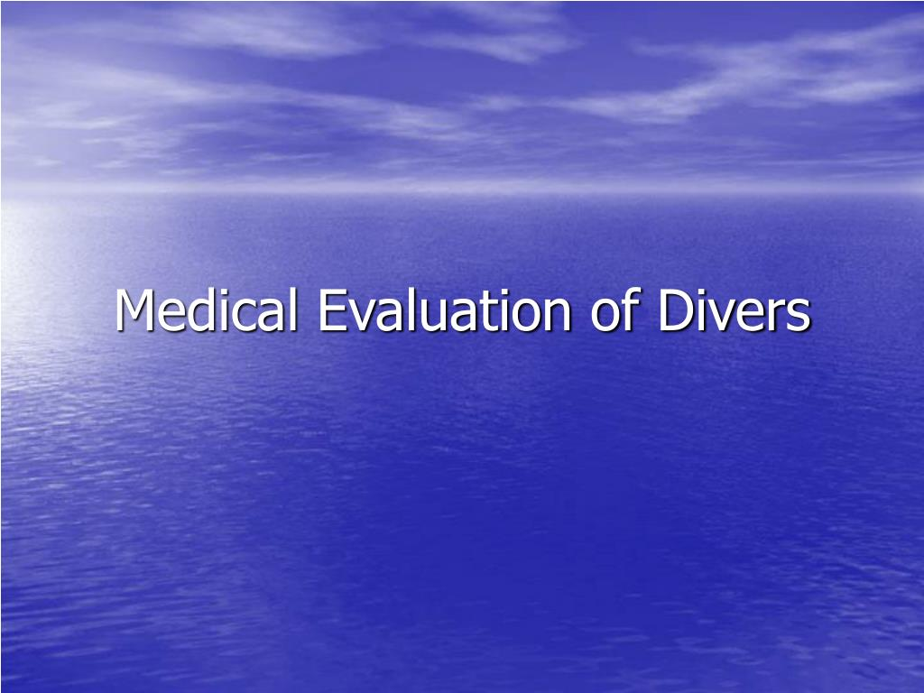 Medical Evaluation of Divers