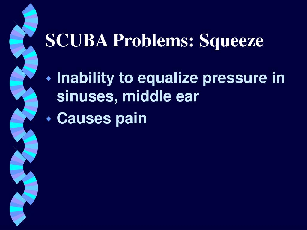 Inability to equalize pressure in sinuses, middle ear
