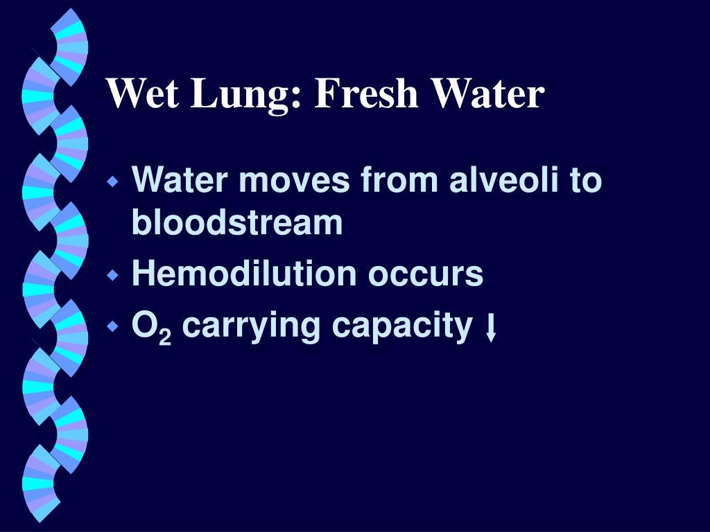 Wet Lung: Fresh Water