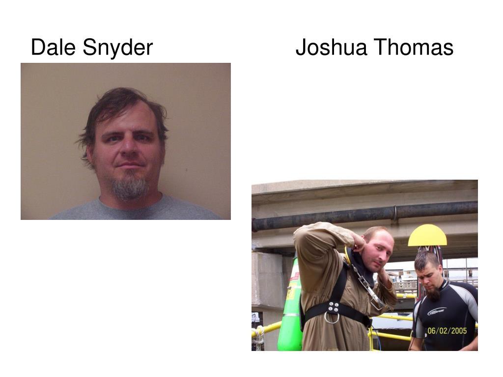 Dale Snyder                       Joshua Thomas