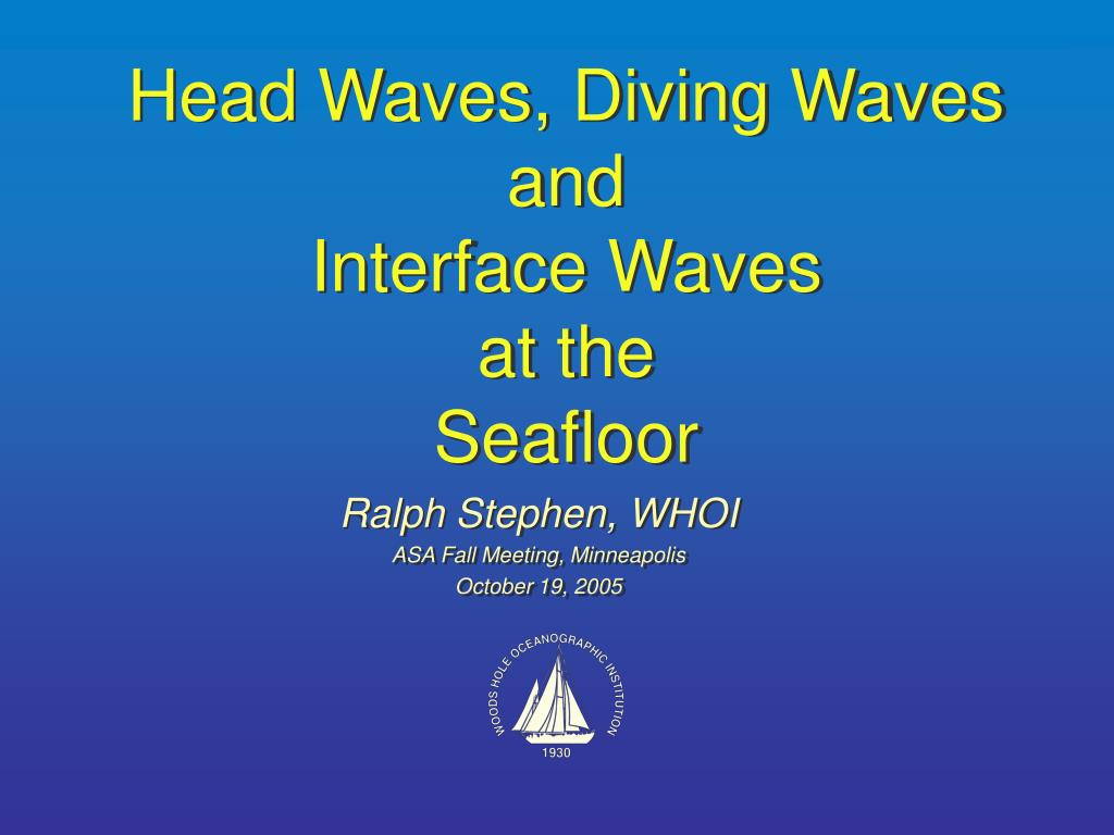 Head Waves, Diving Waves