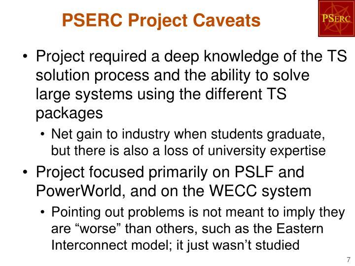 PSERC Project Caveats