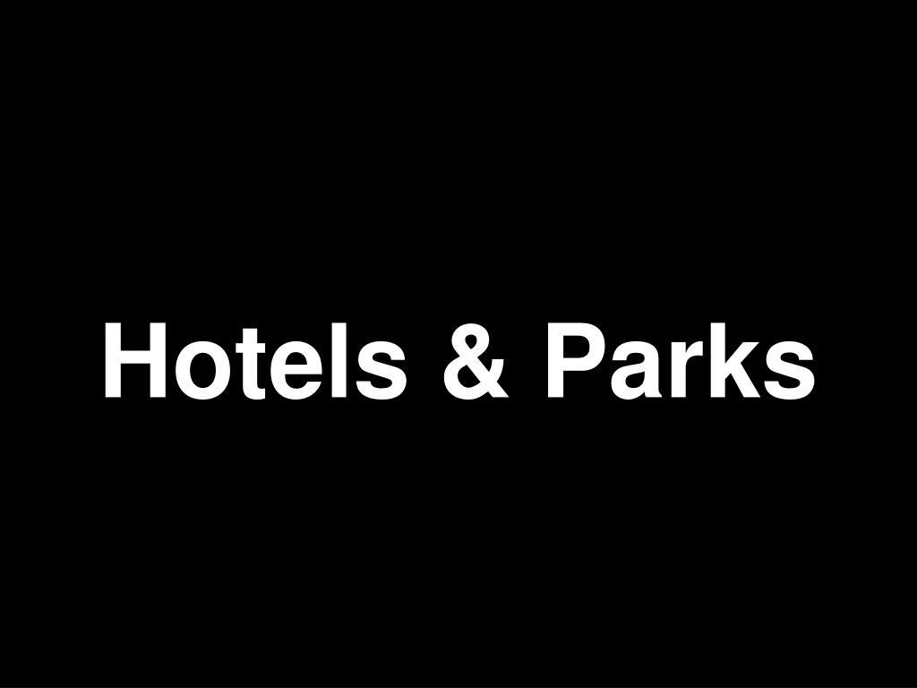 Hotels & Parks