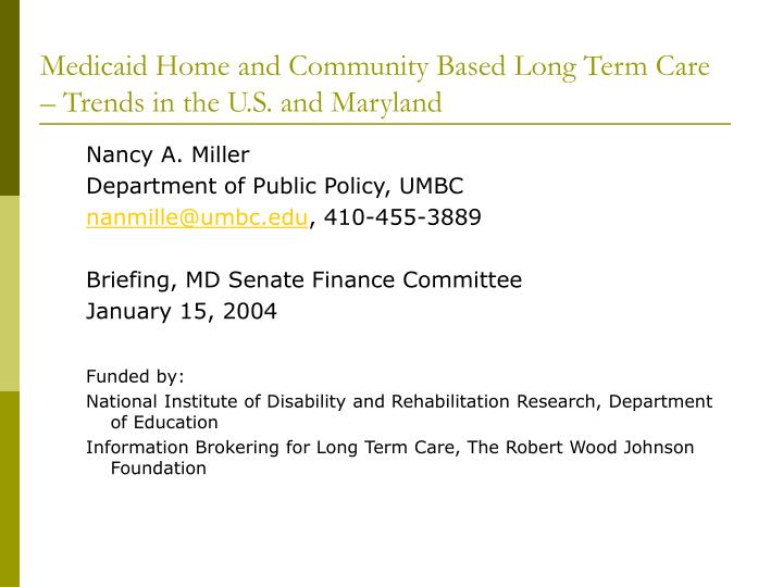 Medicaid home and community based long term care trends in the u s and maryland