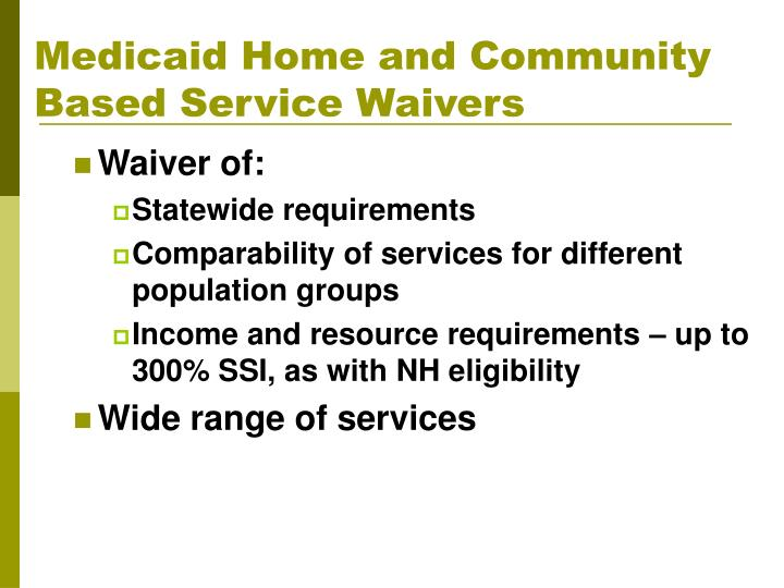 Medicaid Home and Community Based Service Waivers