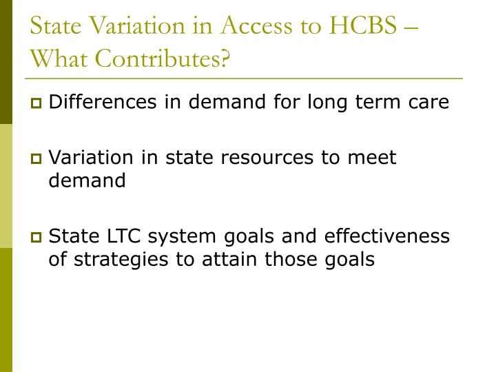 State Variation in Access to HCBS – What Contributes?