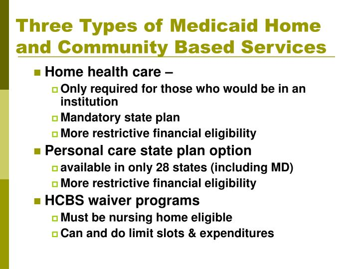 Three Types of Medicaid Home and Community Based Services