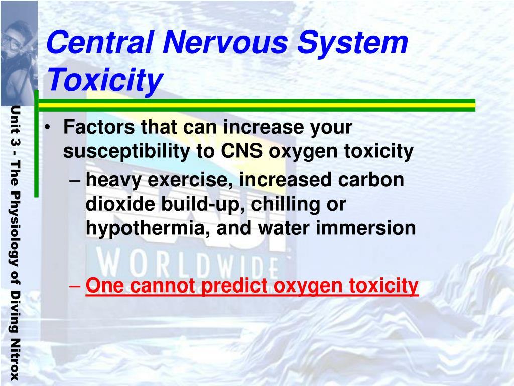 Central Nervous System Toxicity