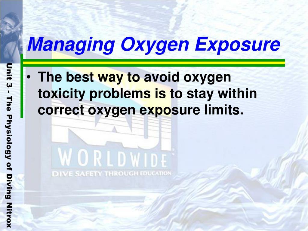 Managing Oxygen Exposure