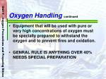 oxygen handling continued