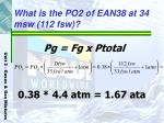 what is the po2 of ean38 at 34 msw 112 fsw