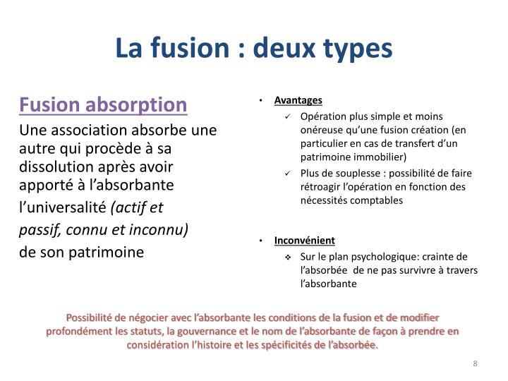 La fusion : deux types
