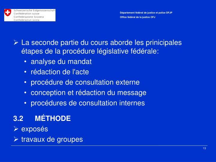 La seconde partie du cours aborde les prinicipales étapes de la procédure législative fédérale: