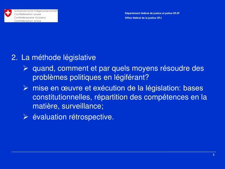 2.La méthode législative