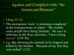 against and complicit with the americans humans7