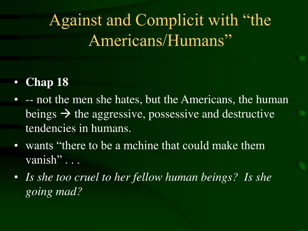"Against and Complicit with ""the Americans/Humans"""