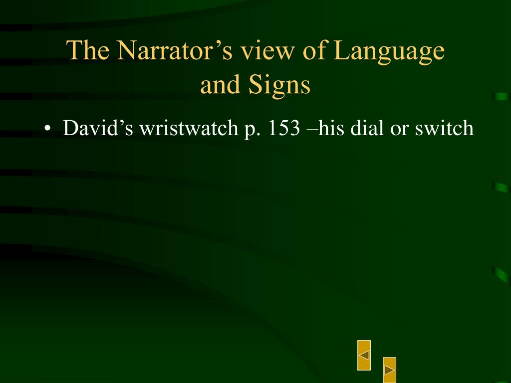 The Narrator's view of Language and Signs