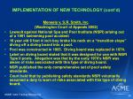 implementation of new technology cont d21