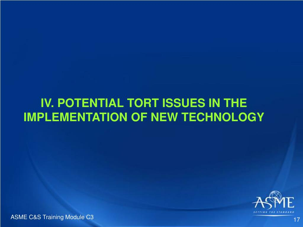 IV. POTENTIAL TORT ISSUES IN THE IMPLEMENTATION OF NEW TECHNOLOGY