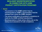 negligent misrepresentation in connection with asme product certification programs16