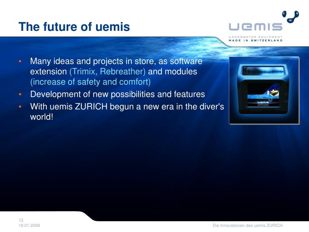 The future of uemis