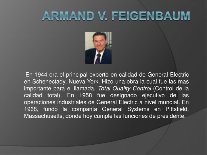 En 1944 era el principal experto en calidad de General Electric en Schenectady, Nueva York