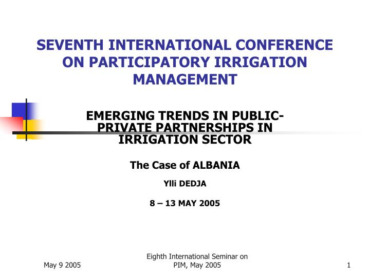 Seventh international conference on participatory irrigation management