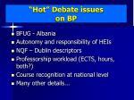 hot debate issues on bp
