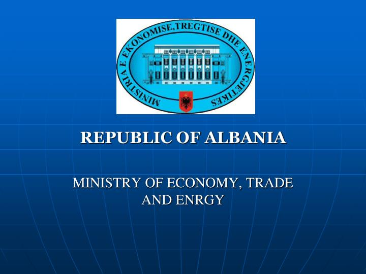 Republic of albania ministry of economy trade and enrgy