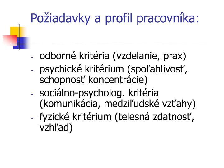 Požiadavky a profil pracovníka: