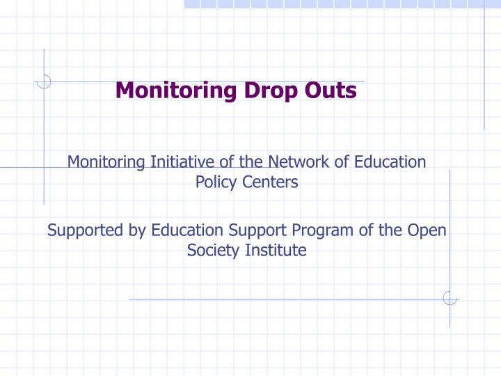 Monitoring drop outs2