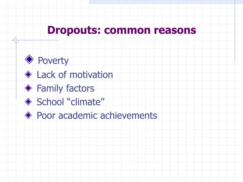 Dropouts: common reasons